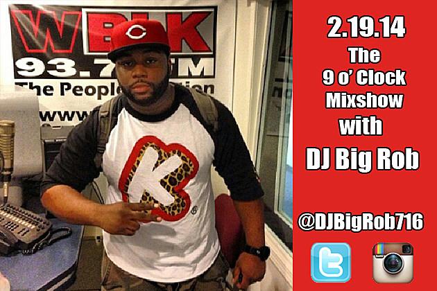 2 19 14 Dj Big Rob The 9 O Clock Mixshow On Wblk In Buffalo Ny
