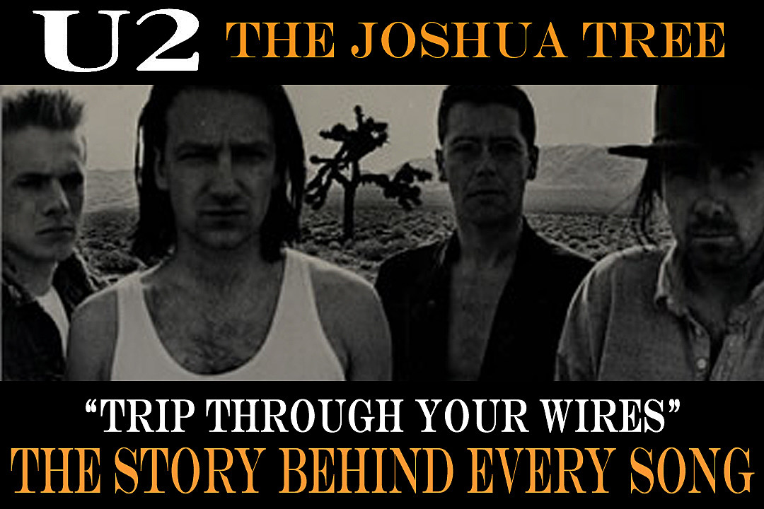 U2 Plays The Blues On Trip Through Your Wires The Story Behind