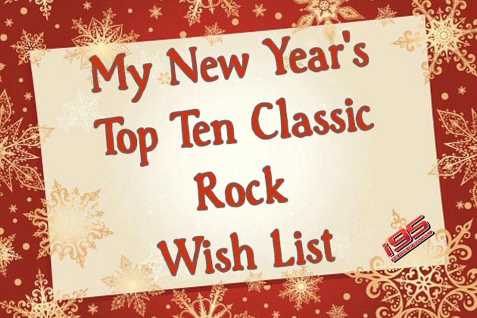 my new years top ten classic rock wish list