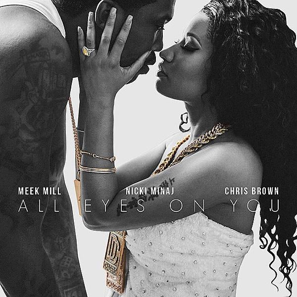 Nicki Minaj Loves Meek Mill On 'All Eyes on You' feat  Chris