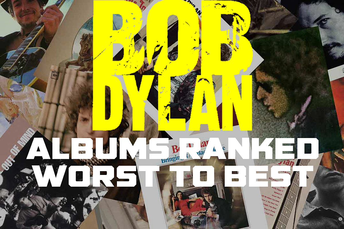 Bob Dylan Albums Ranked Worst to Best