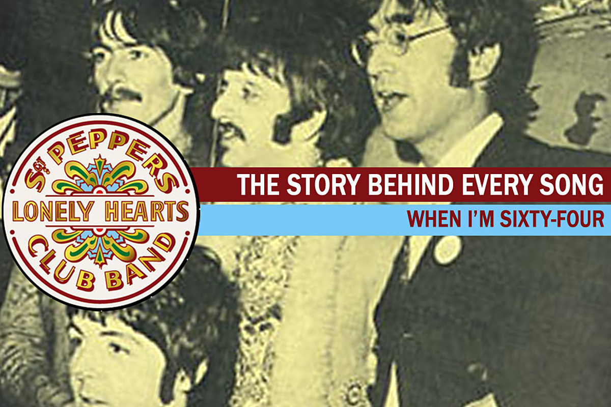The Beatles Turn Back The Clock On When I M Sixty Four The Story Behind Every Sgt Pepper Song