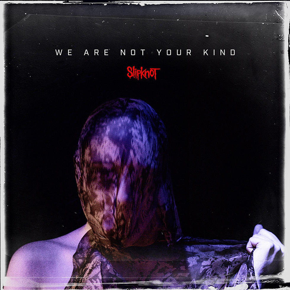 Картинки по запросу Slipknot – We Are Not Your Kind