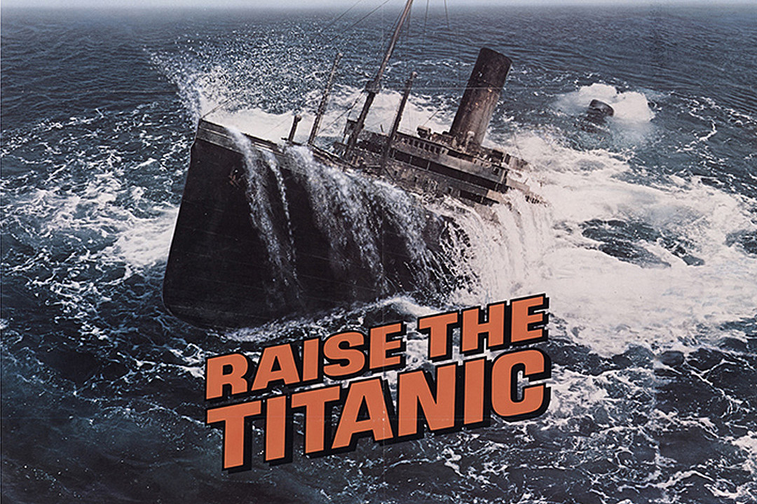 40 Years Ago: 'Raise the Titanic' Sinks at the Box Office