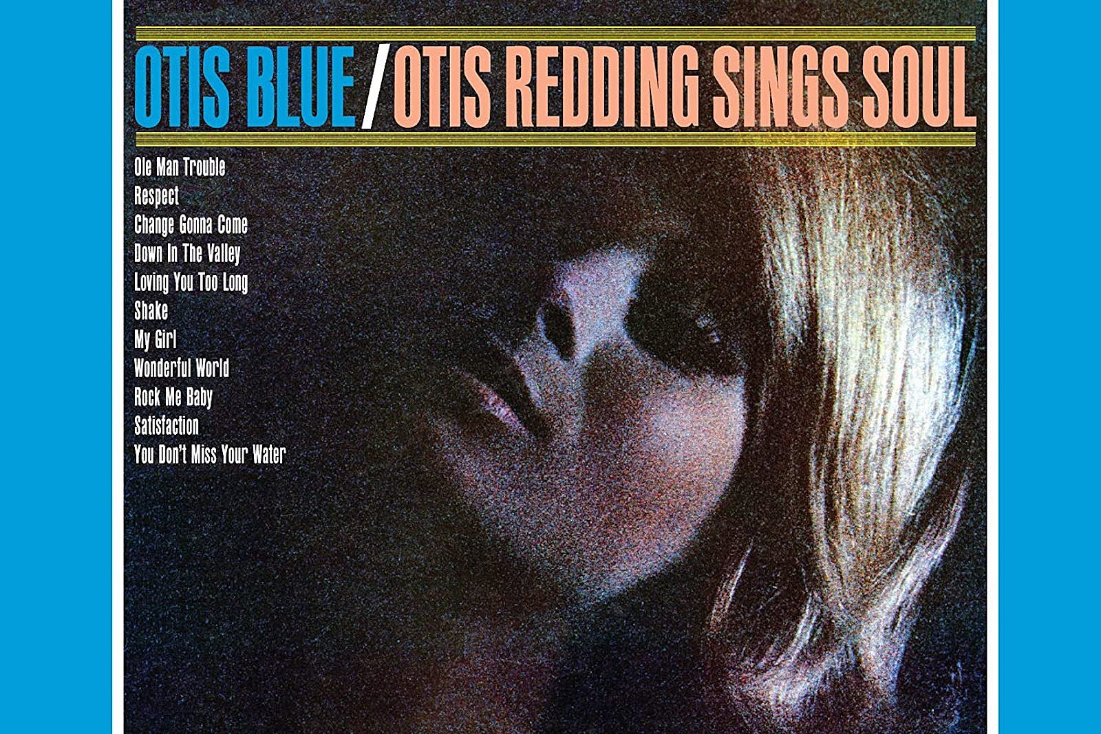 55 Years Ago: Otis Redding Sets a New Standard With 'Otis Blue'