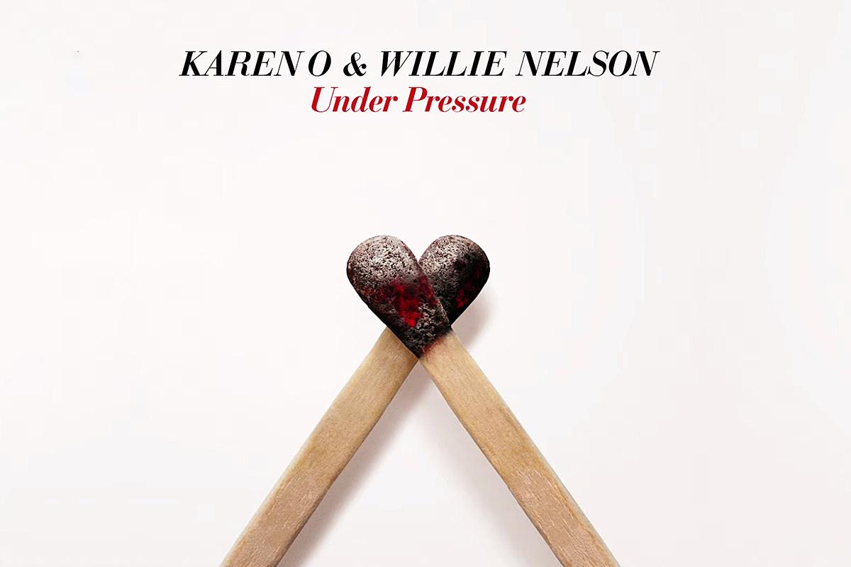 Karen Willie Under Pressure Listen to Willie Nelson and Karen O Cover 'Under Pressure'