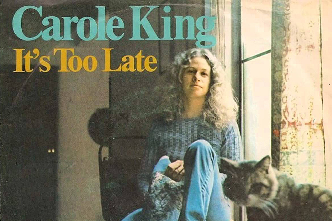 50 Years Ago: Carole King Releases Breakup Song 'It's Too Late'