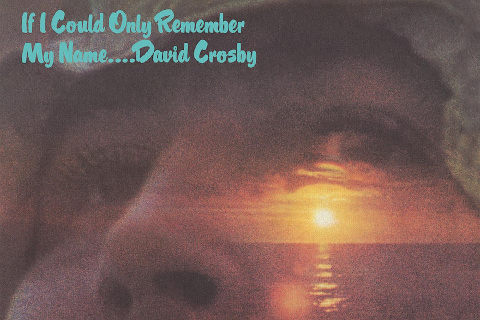 David Crosby Announces 50th-Anniversary Reissue of Debut Solo LP