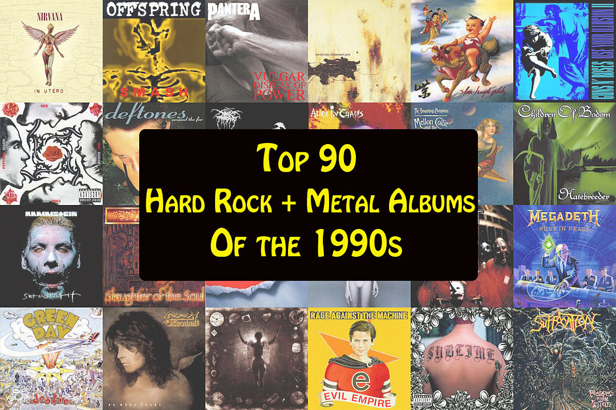 Top90Albumsofthe1990s Top 90 Hard Rock + Metal Albums of the '90s