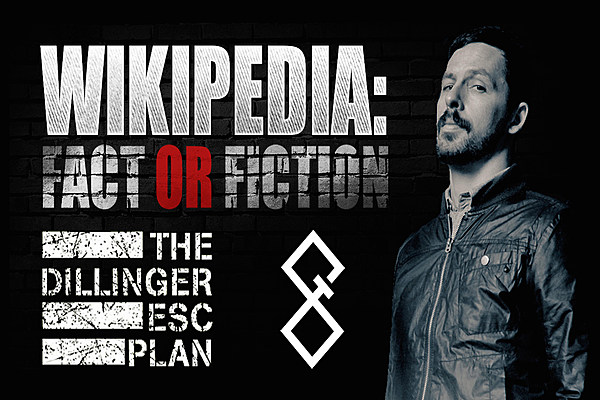 the dillinger escape plan wikipedia fact or fiction