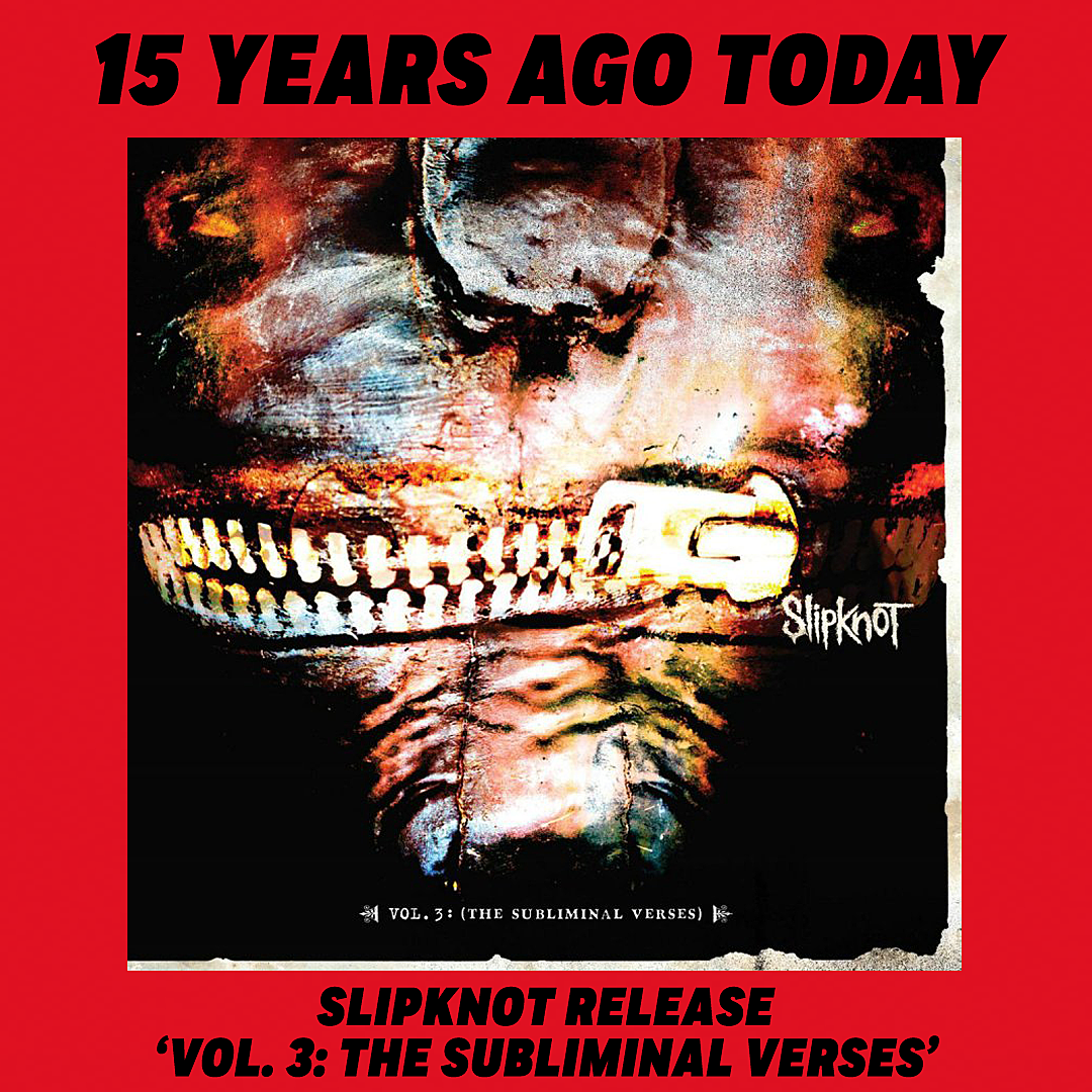 052ac278b 15 Years Ago: Slipknot Unleash 'Vol. 3: The Subliminal Verses'