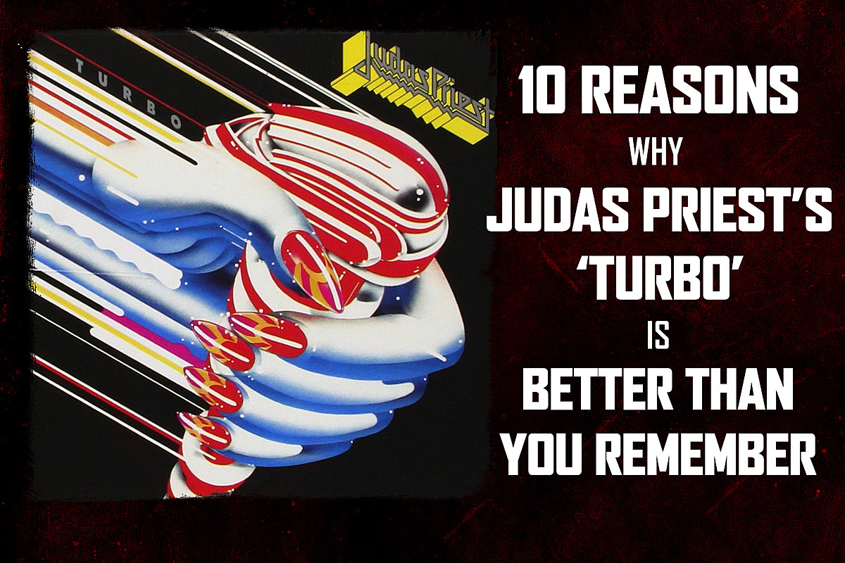 10 Reasons Why Judas Priest's 'Turbo' Is Better Than You Remember
