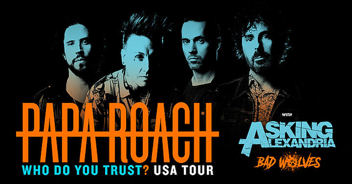 Papa Roach Bring Asking Alexandria + Bad Wolves for 2019 Tour