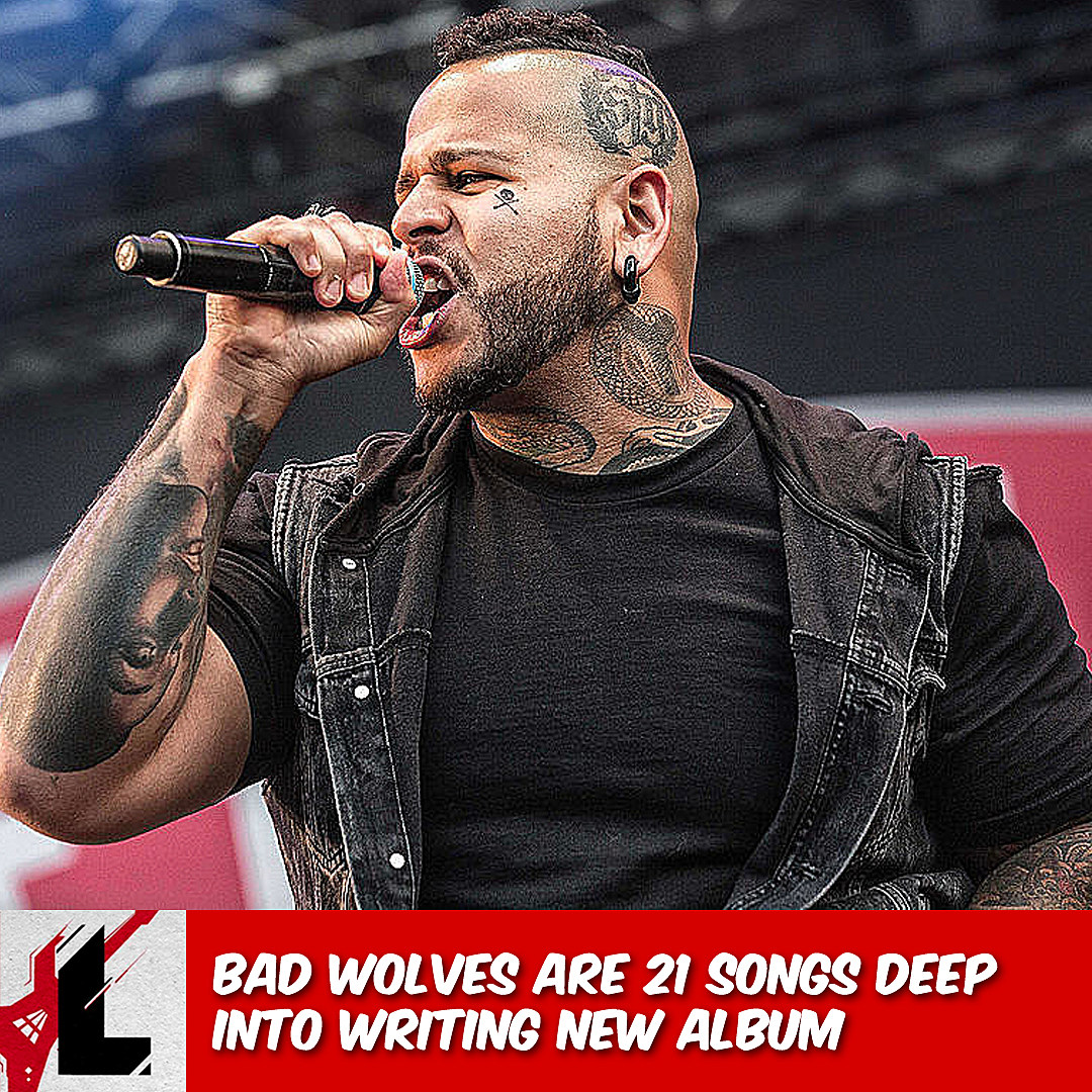 Bad Wolves Recording 21 Songs for Next Album