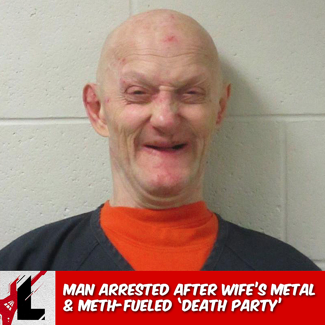 Man Arrested After Wife's Metal + Meth-Fueled 'Death Party'