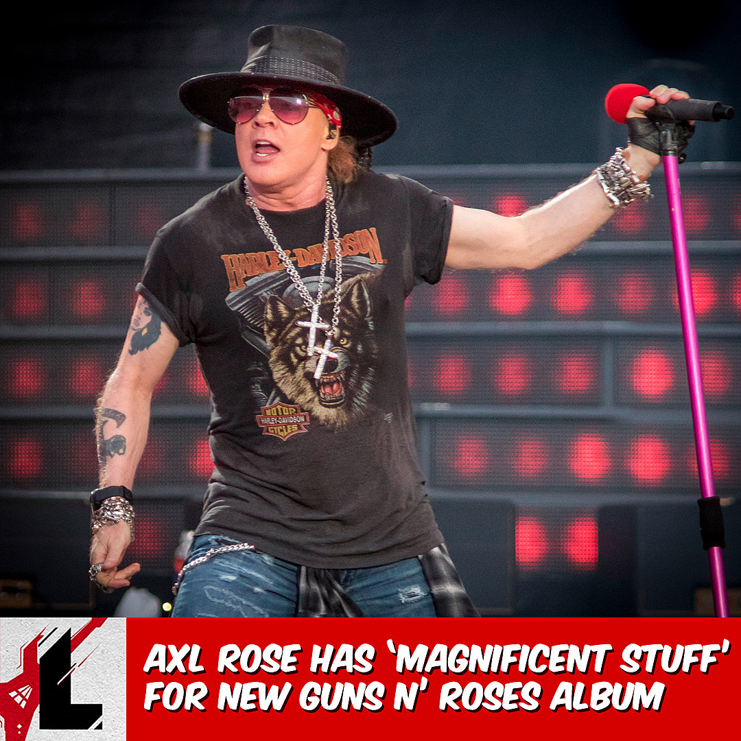 Axl Rose Has  Magnificent Stuff  For New Guns N  Roses Album 037f262689ce