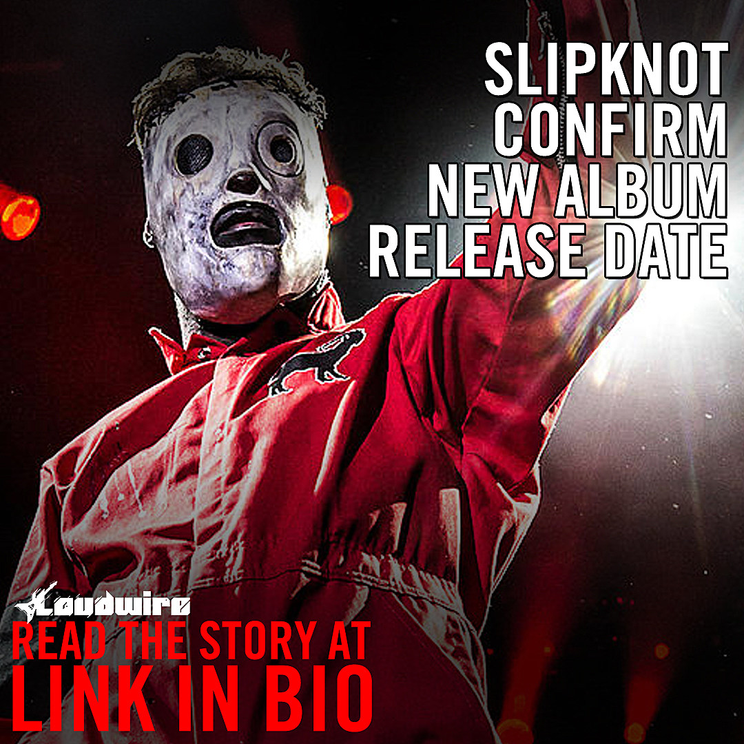 e5aea3711 Slipknot-Confirm-New-Album-Release-Date.jpg