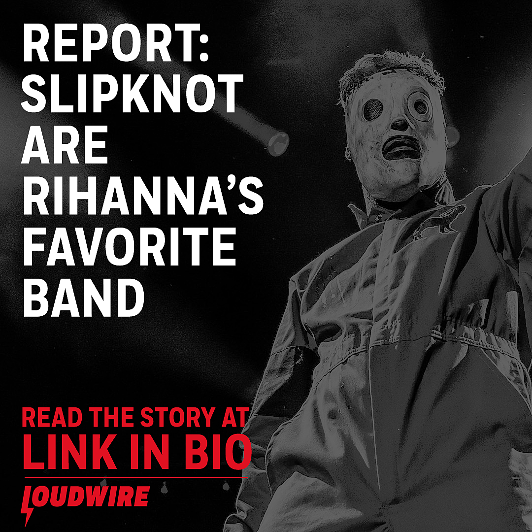 Are Slipknot Rihanna's Favorite Band?