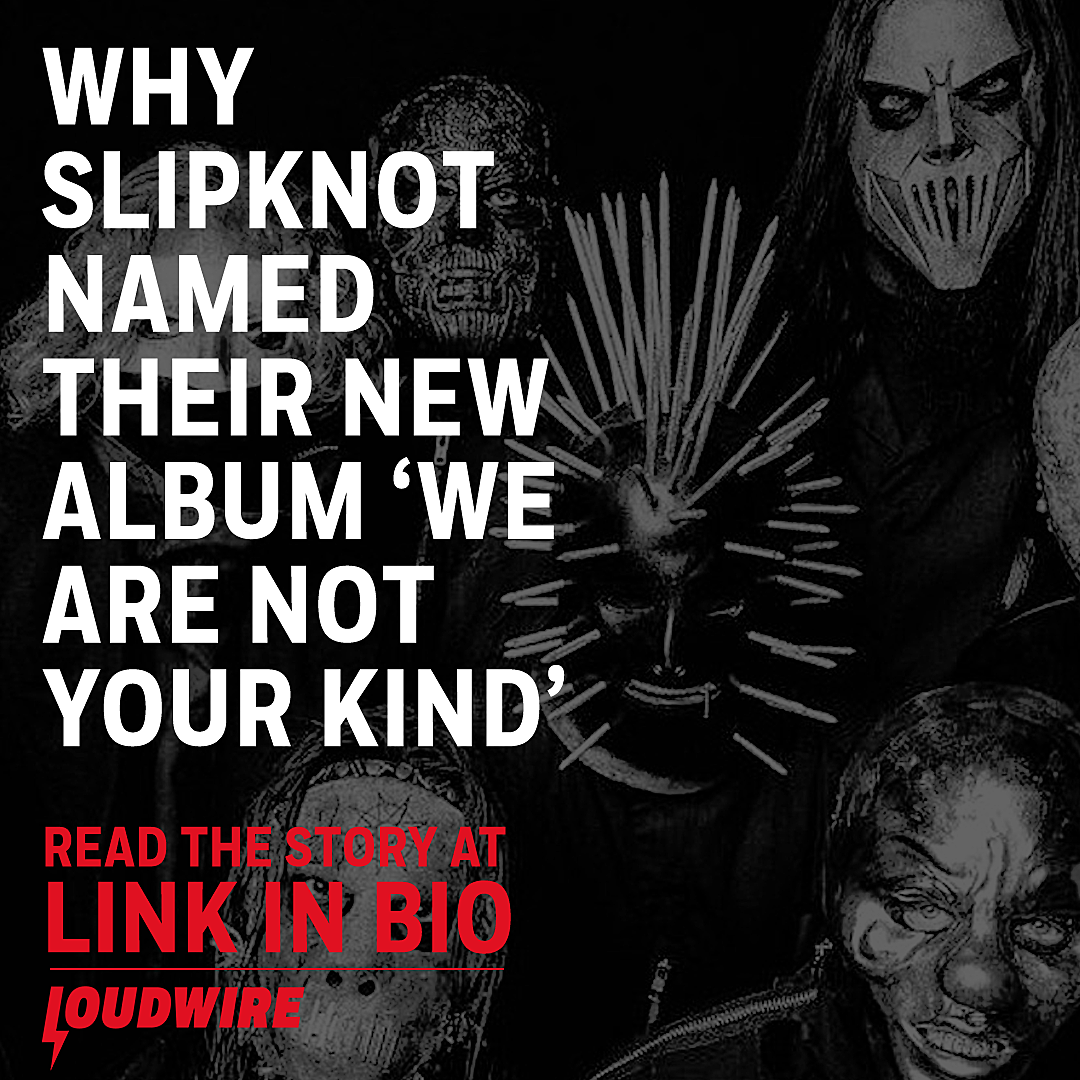 Why Slipknot Chose New Album Name 'We Are Not Your Kind'