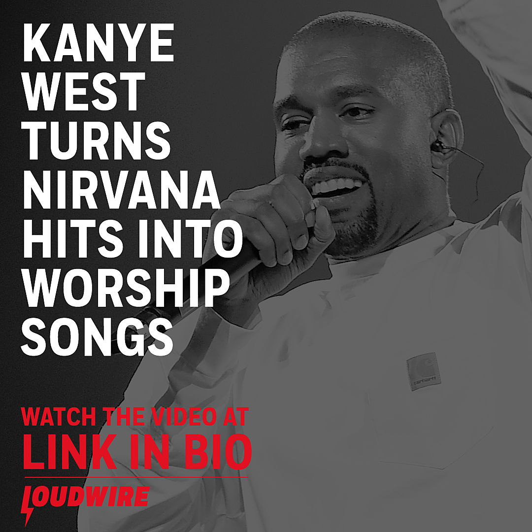 Kanye West Turns Nirvana Hits Into Worship Songs