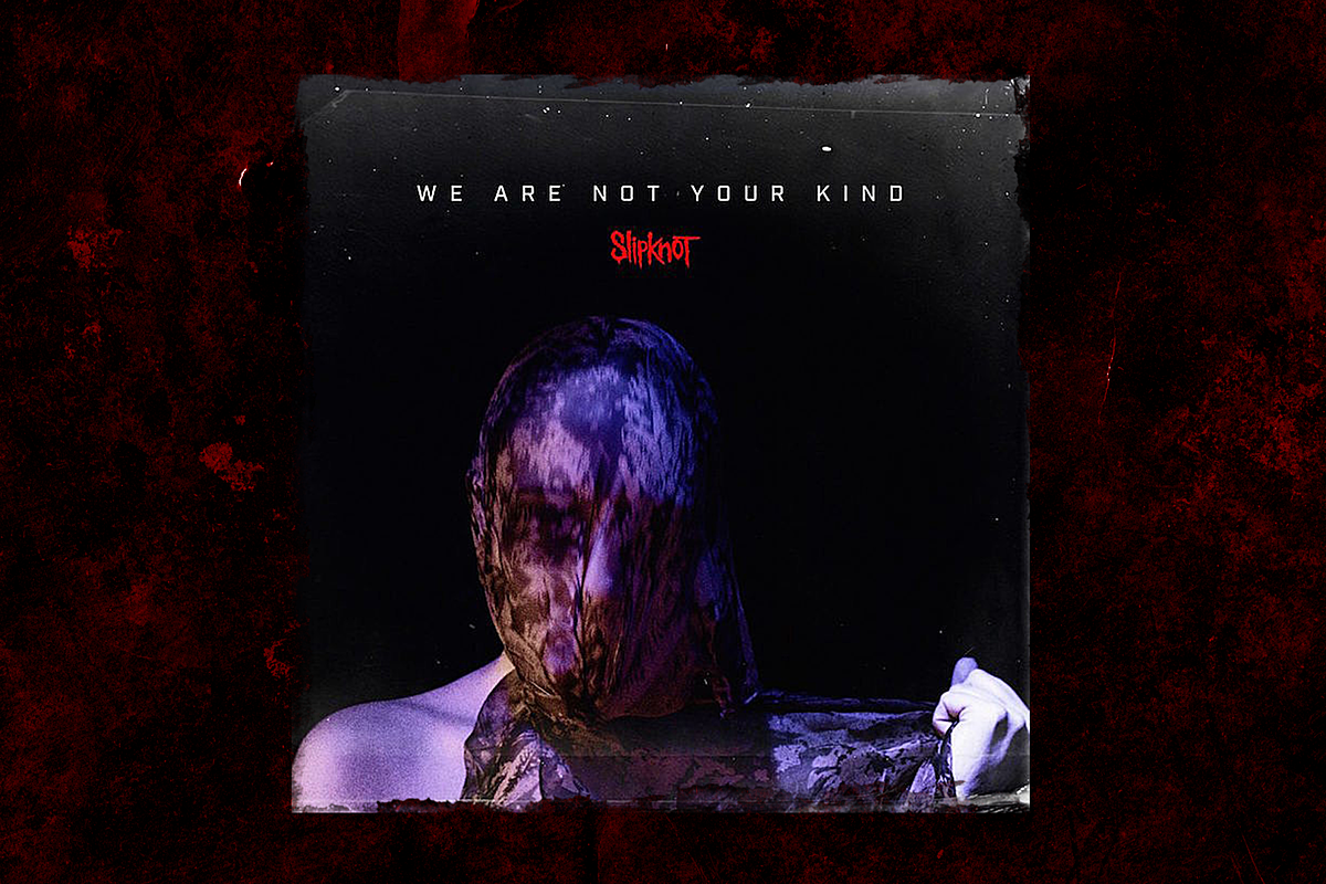 Hear Slipknot's New Album 'We Are Not Your Kind' Now