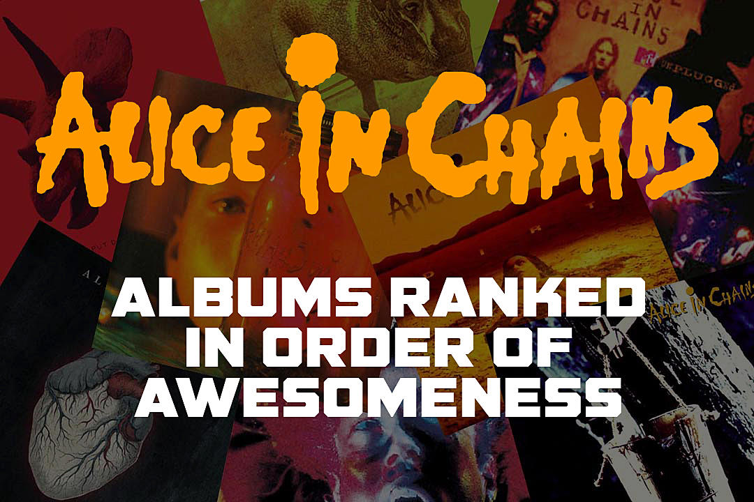 Alice in Chains Albums Ranked in Order of Awesomeness