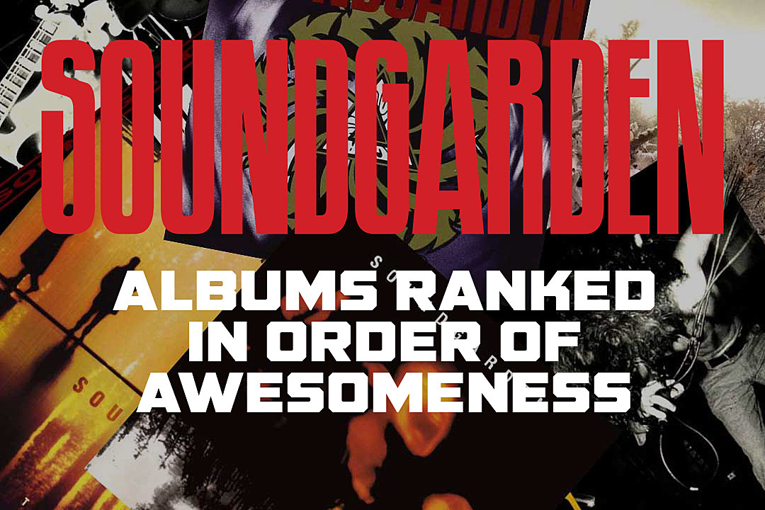 Soundgarden Albums Ranked in Order of Awesomeness