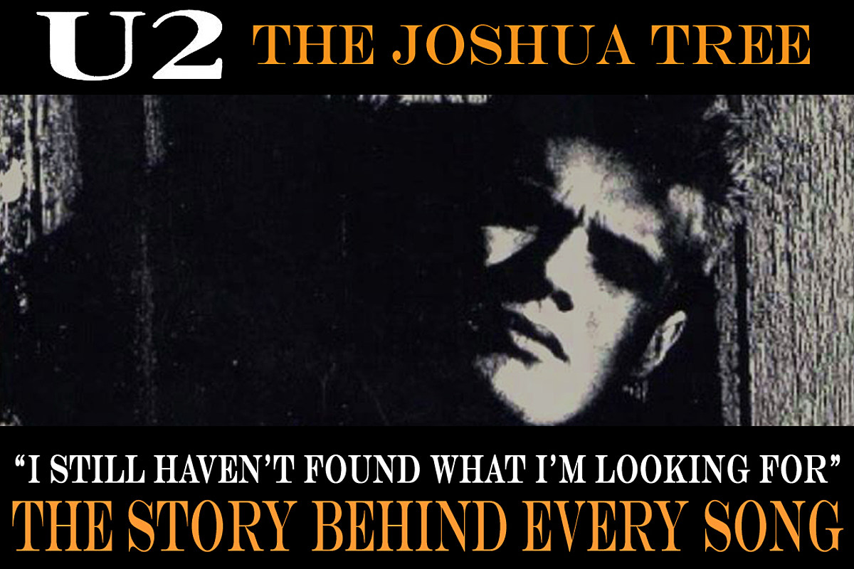 U2 Updates the Gospel on 'I Still Haven't Found What I'm Looking For': The  Story Behind Every 'Joshua Tree' Song