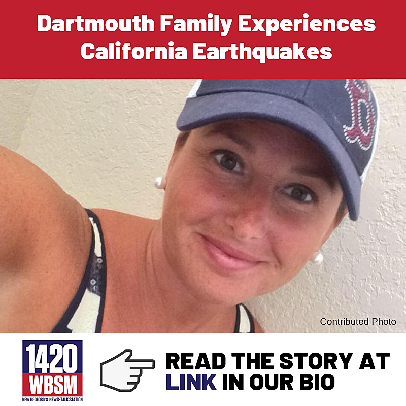 Dartmouth Woman: 'Very Scary' Experience in California Quakes