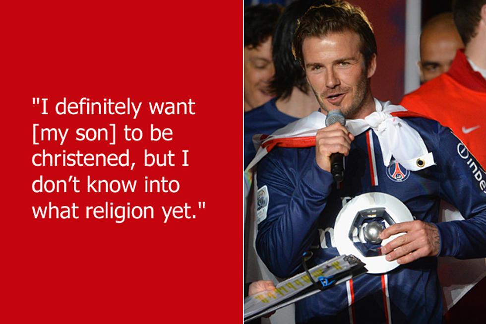Dumb Celebrity Quotes – David Beckham