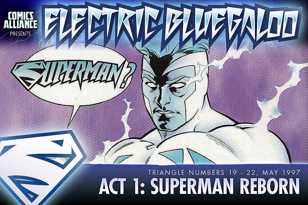 Electric Bluegaloo, Act One: Superman    Reborn!