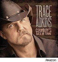 Trace Adkins 'Cowboy's Back in Town'
