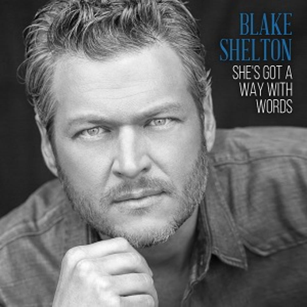 Blake Shelton Selects 'She's Got a Way With Words' as Next