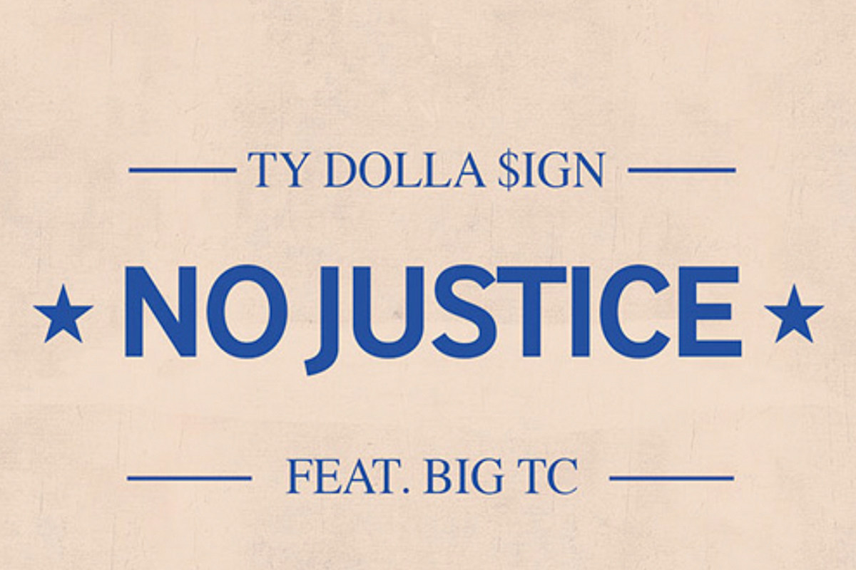 Ty Dolla Ign Addresses Police Brutality On No Justice Featuring Big Tc