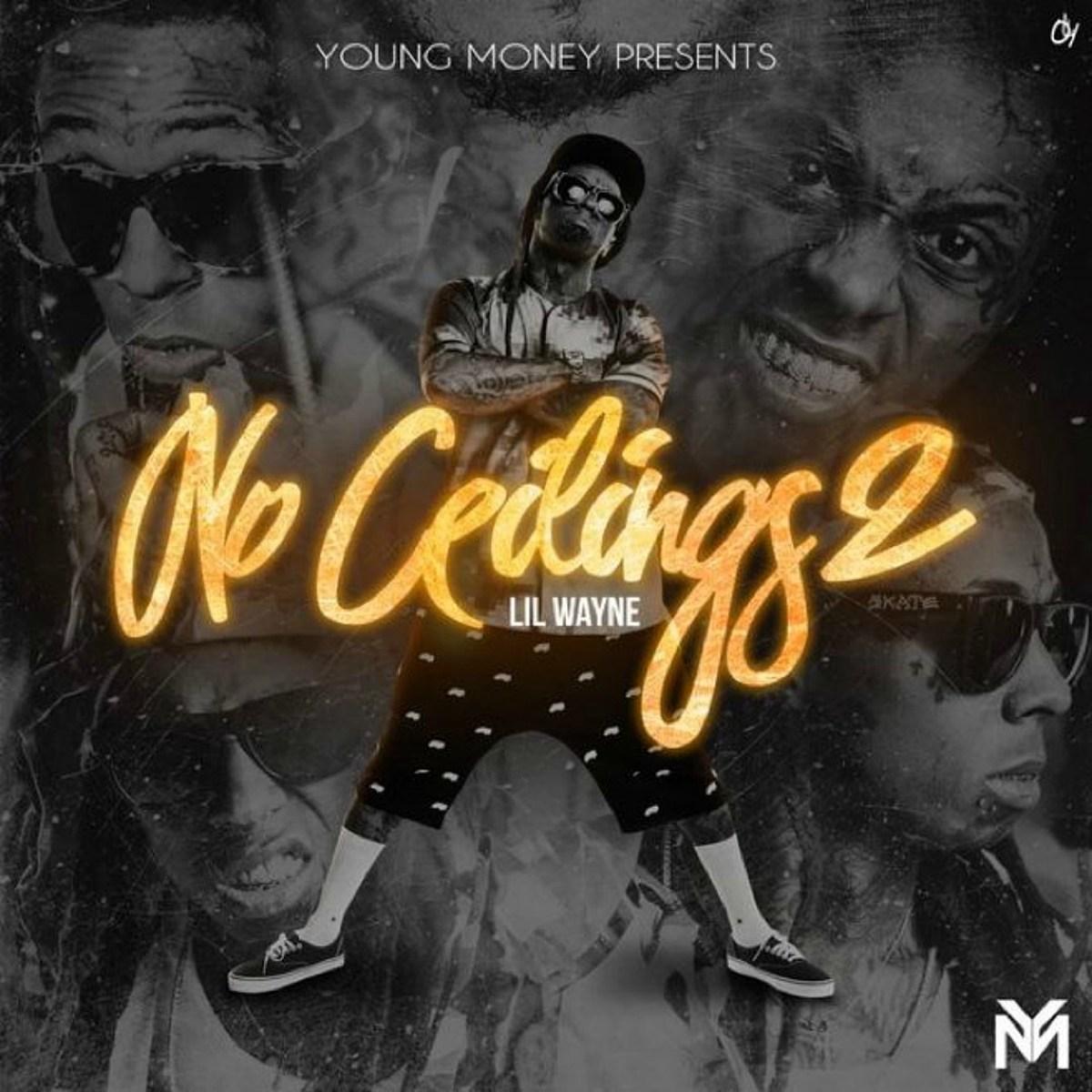 Stream Lil Wayne's 'No Ceilings 2' Mixtape - XXL