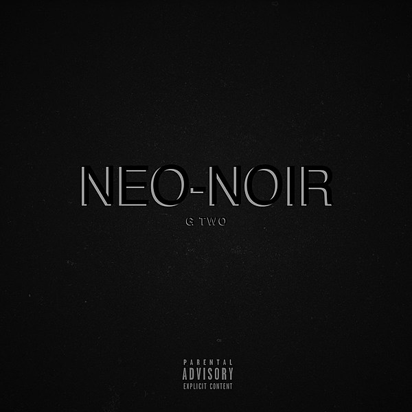 Neo Noir Movies: G Two Drops' Neo-Noir' EP