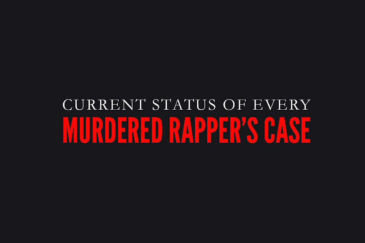 The Current Status of Every Murdered Rapper's Case - XXL