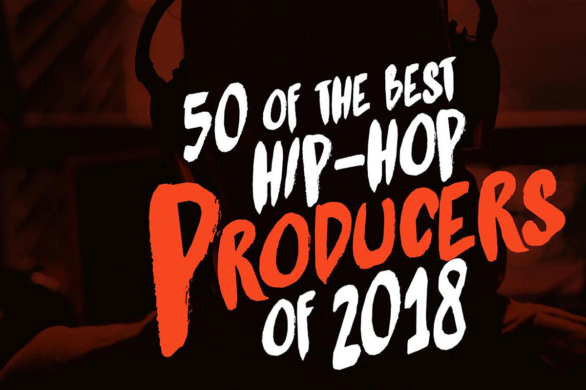 8e8a17dfa5af 50 of the Best Hip-Hop Producers of 2018 - XXL