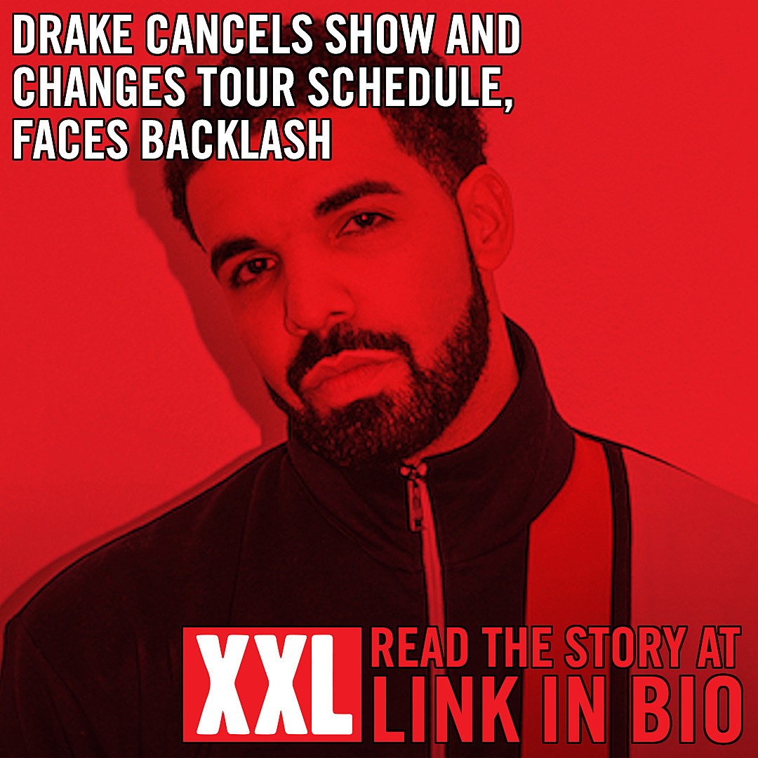 Drake Cancels Date and Changes Tour Schedule, Faces Backlash - XXL