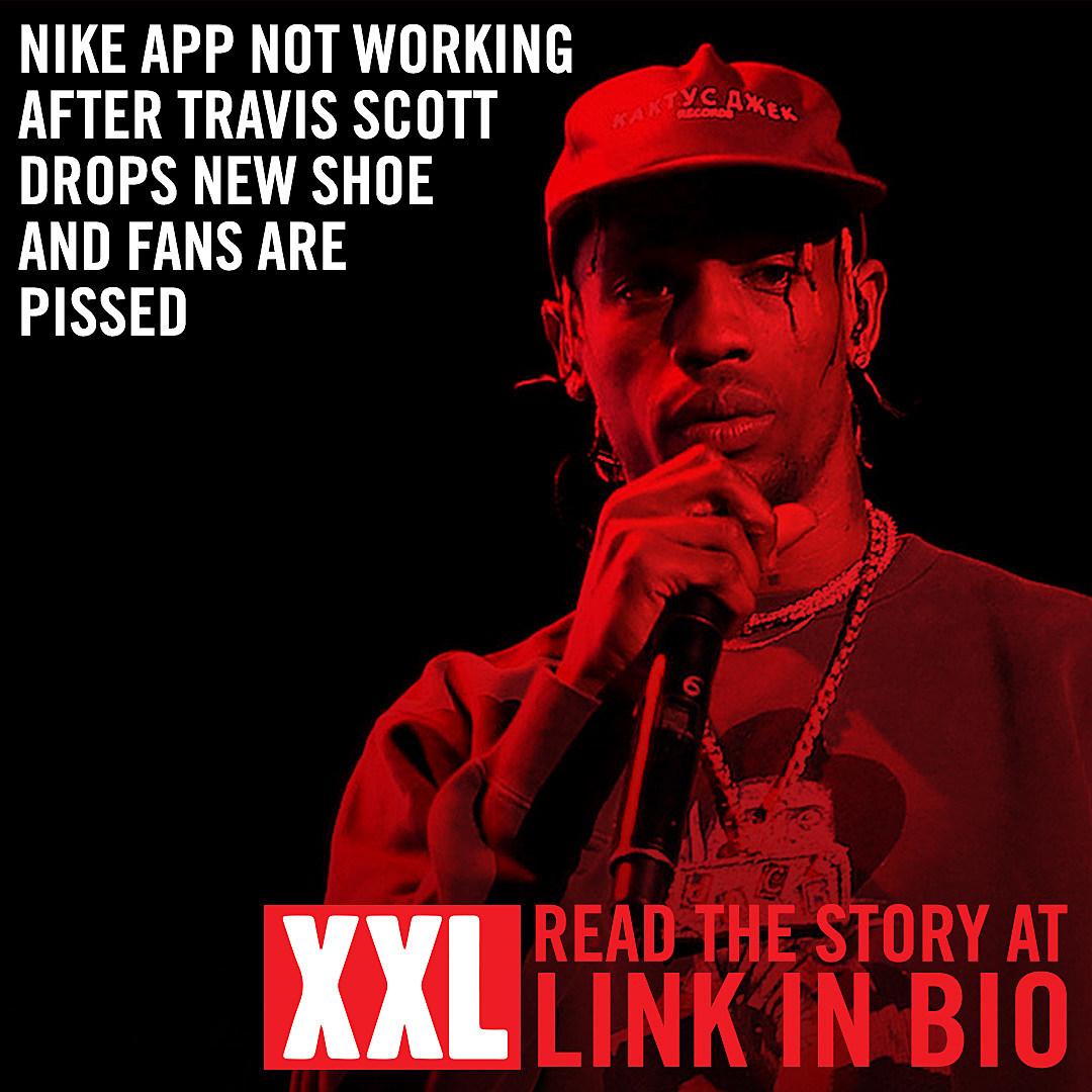 Nike App Not Working After Travis Scott Drops New Shoe - XXL
