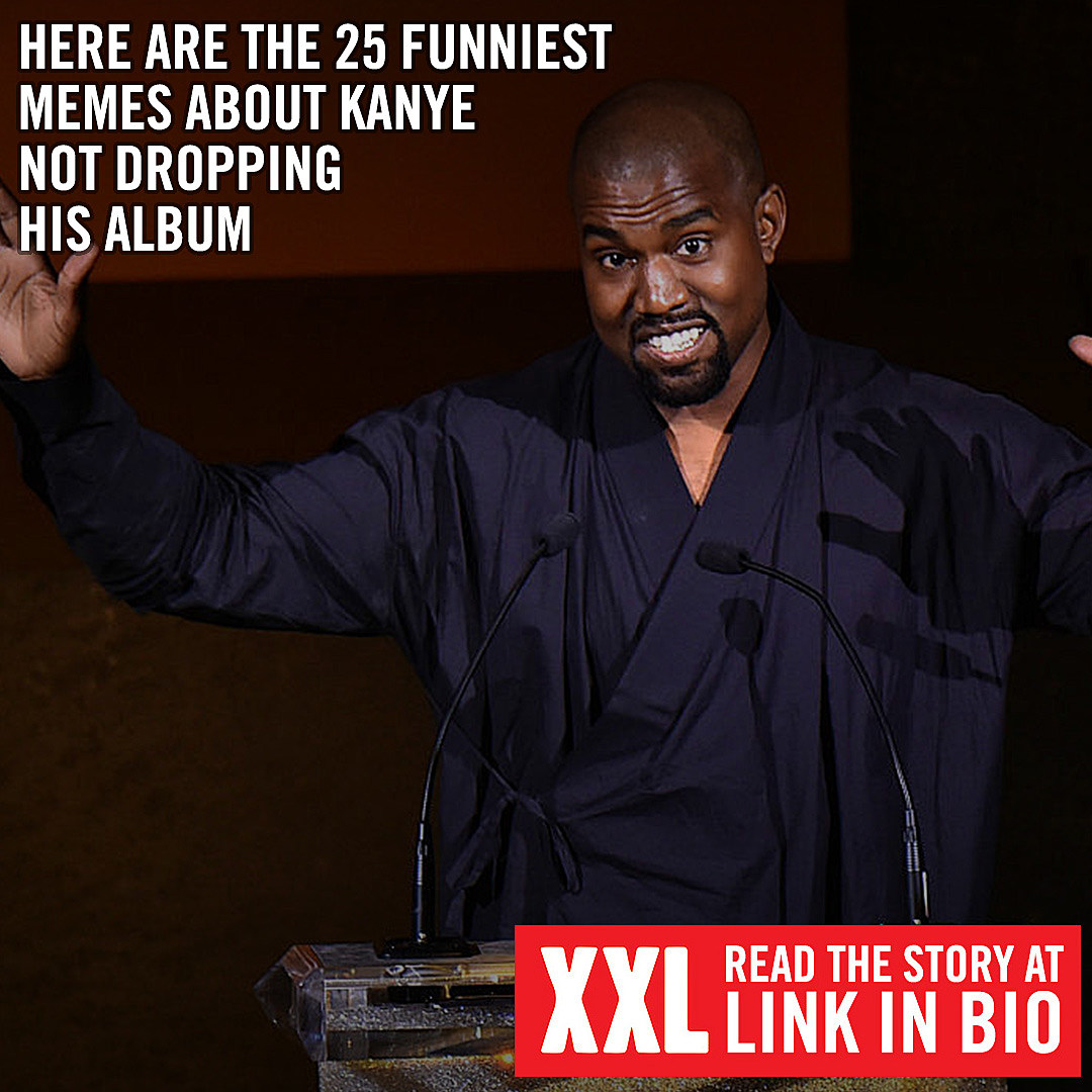 25 Funniest Memes About Kanye West Not Dropping His Album Xxl