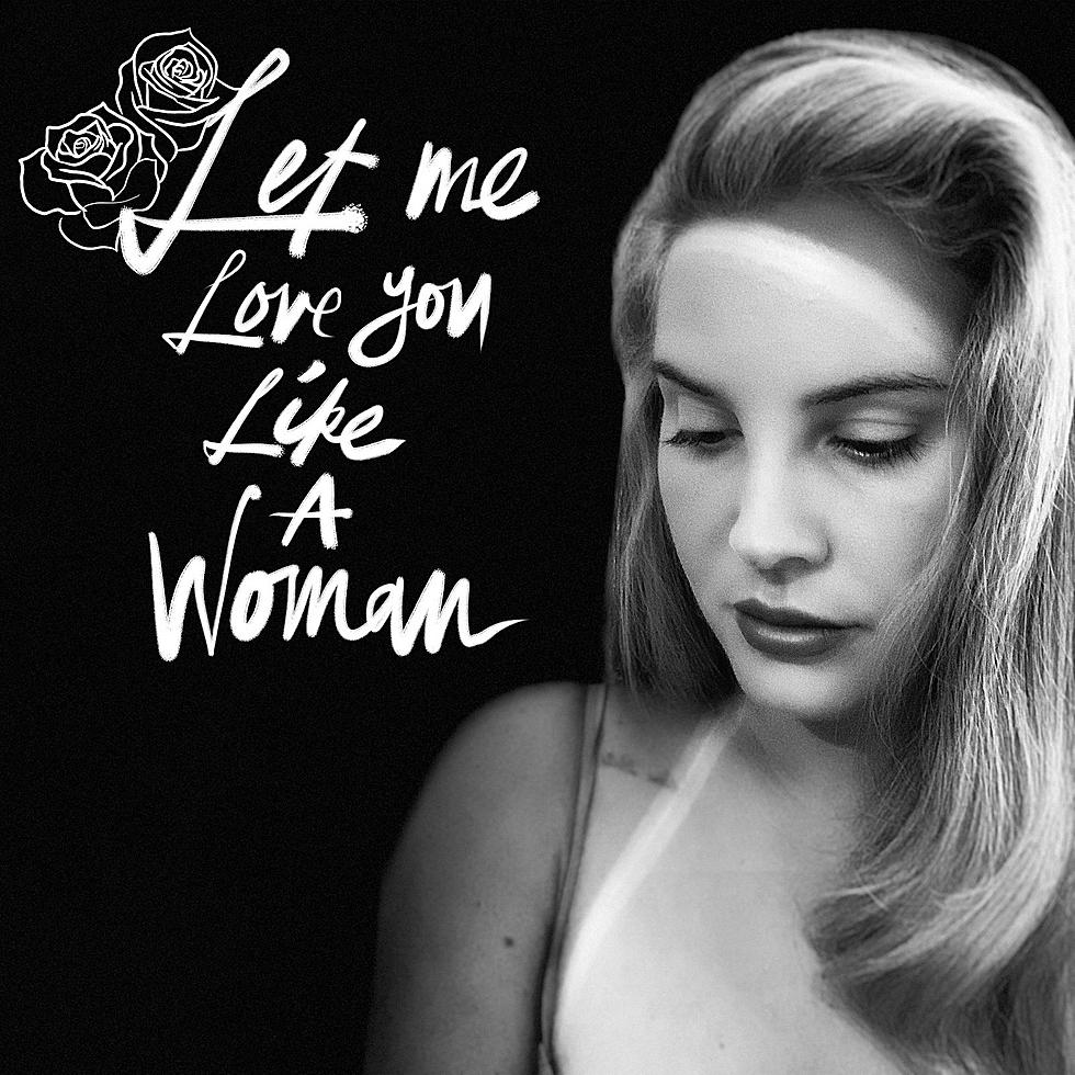 Lana Del Rey Shares Let Me Love You Like A Woman New Album On The Way
