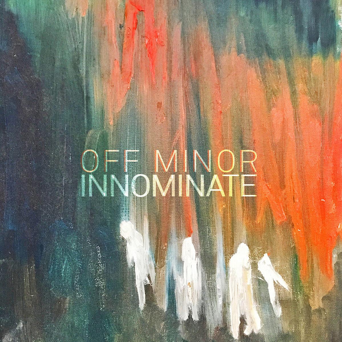Off Minor release remixed reissue of 'Innominate' (listen)