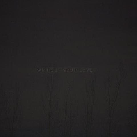 without-your-love